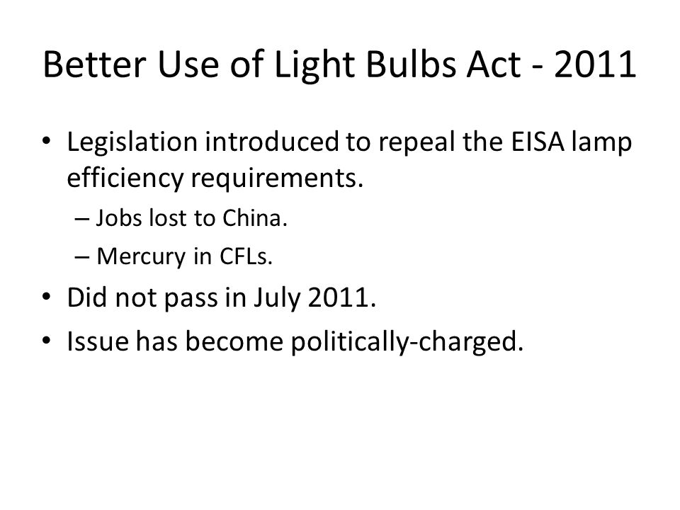 Better Use of Light Bulbs Act - 2011
