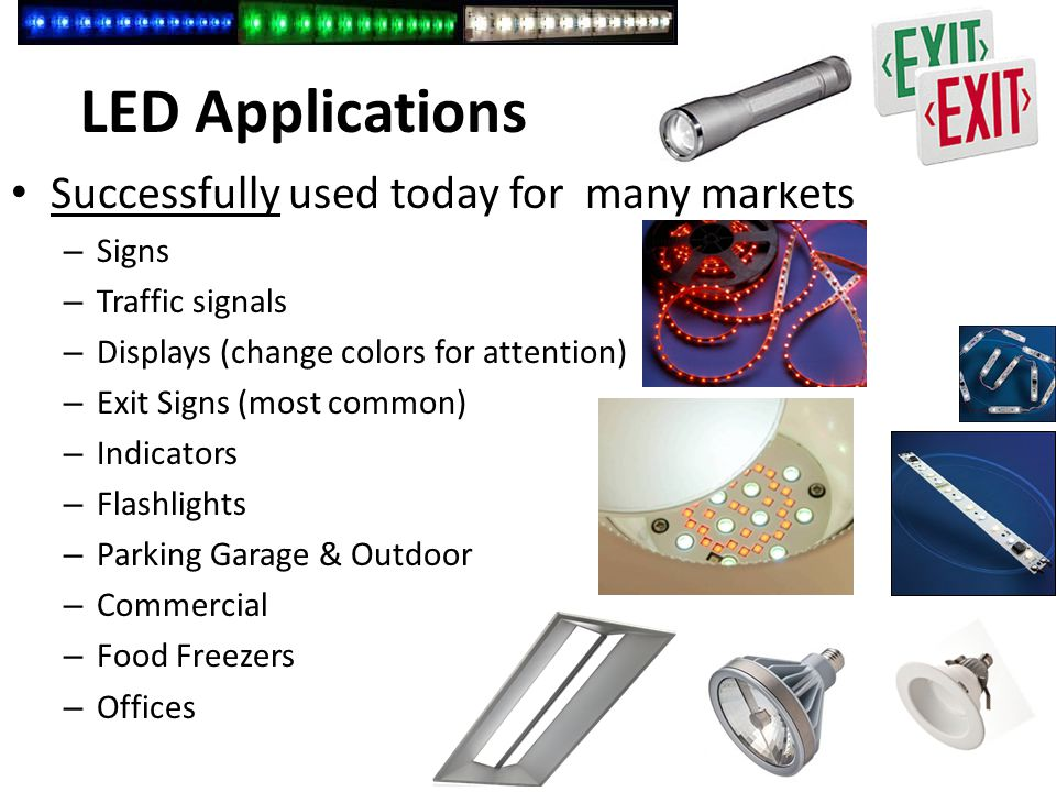 LED Applications Successfully used today for many markets Signs