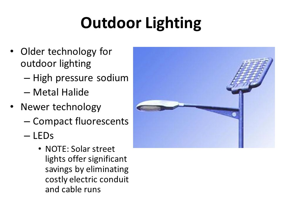 Outdoor Lighting Older technology for outdoor lighting