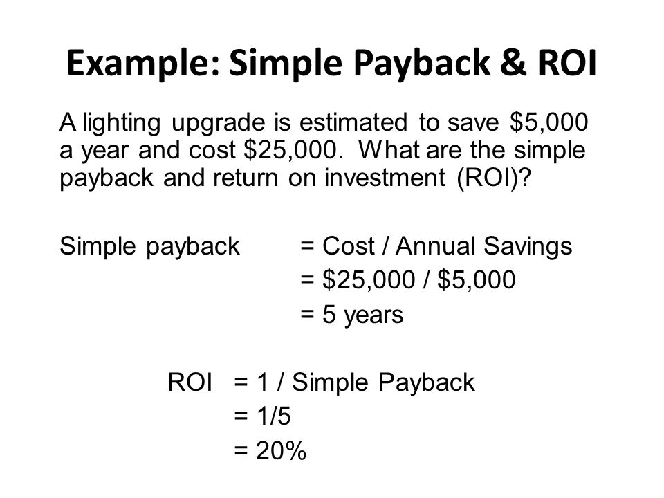 Example: Simple Payback & ROI