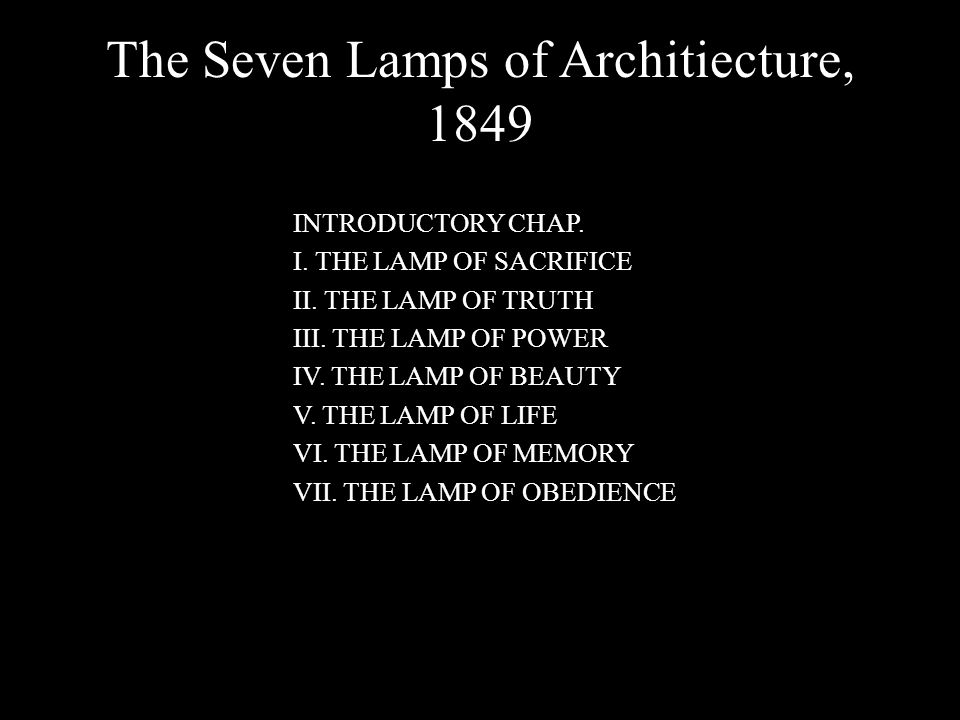 The Seven Lamps of Architiecture, 1849