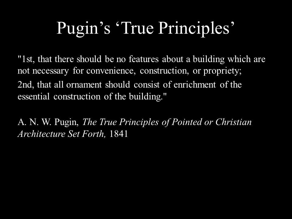 Pugin's 'True Principles'