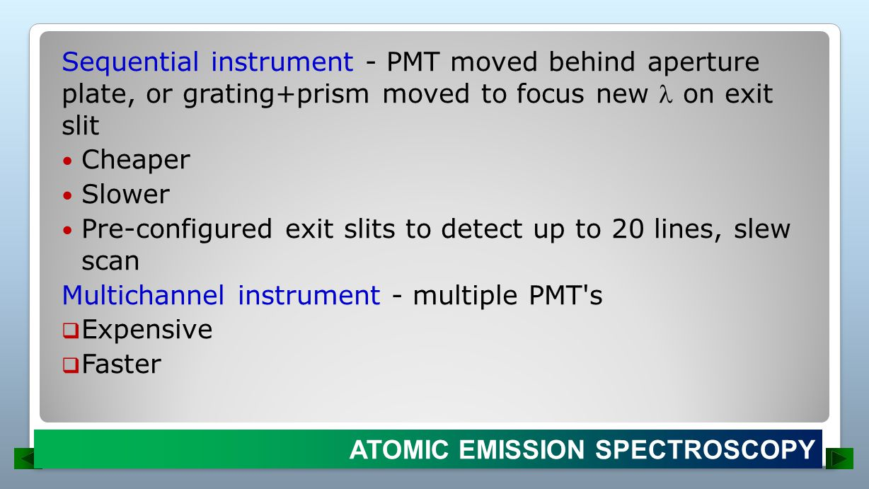 Sequential instrument - PMT moved behind aperture plate, or grating+prism moved to focus new  on exit slit
