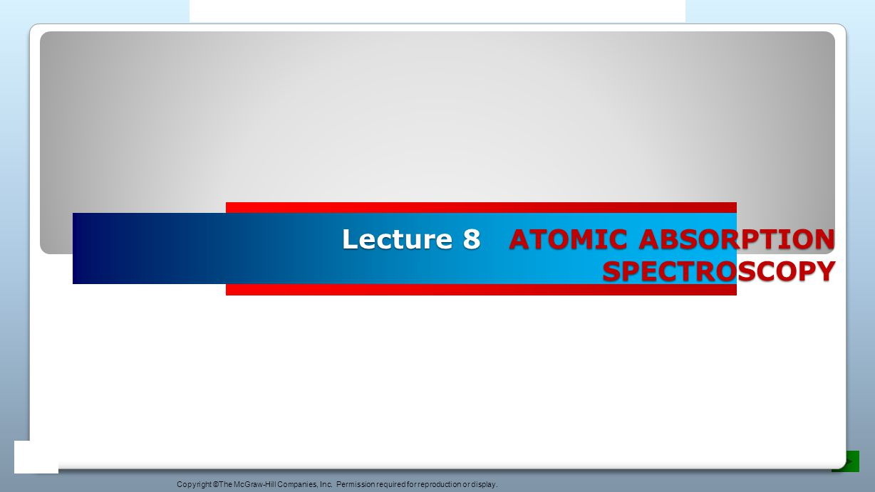 Lecture 8 ATOMIC ABSORPTION SPECTROSCOPY