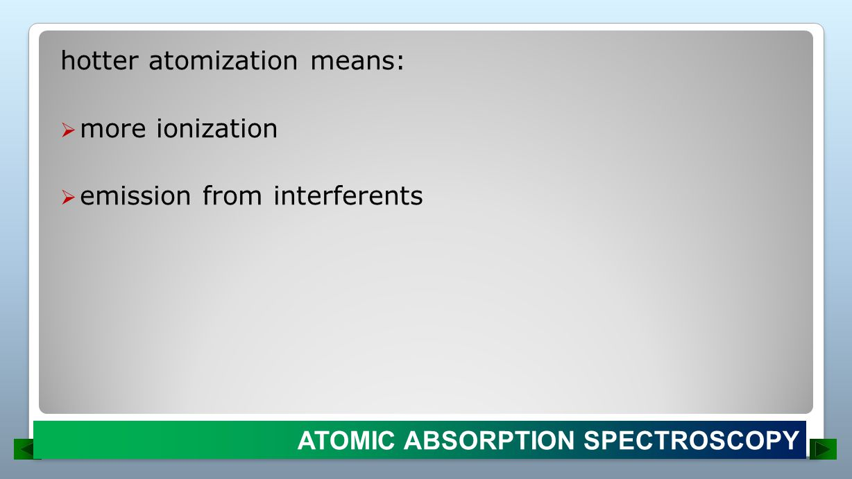 hotter atomization means: