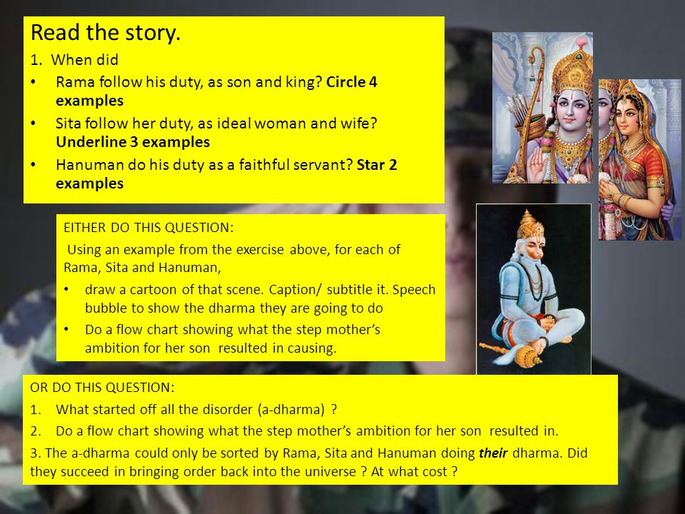Read the story. 1. When did. Rama follow his duty, as son and king Circle 4 examples.