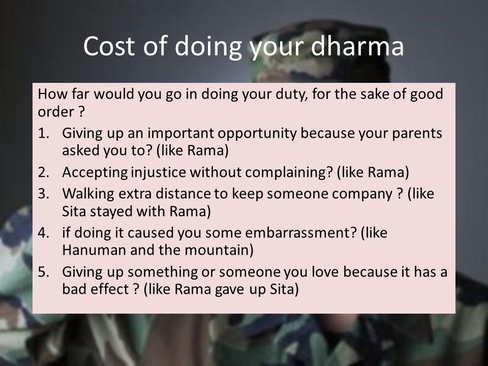 Cost of doing your dharma