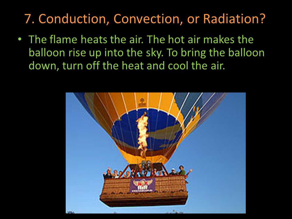 7. Conduction, Convection, or Radiation