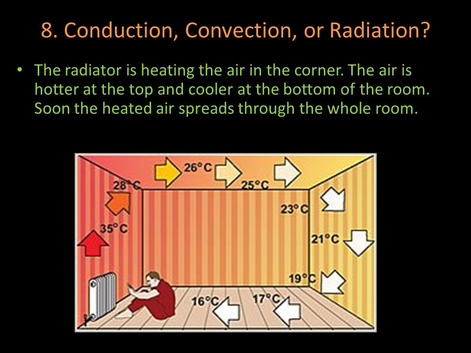 8. Conduction, Convection, or Radiation