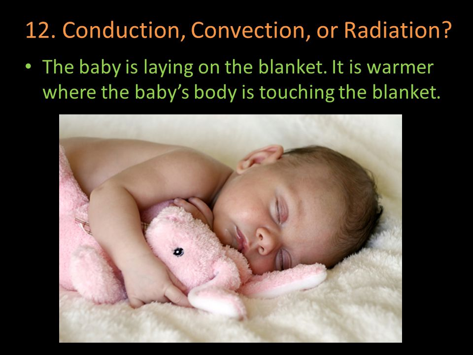 12. Conduction, Convection, or Radiation