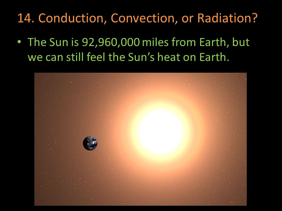 14. Conduction, Convection, or Radiation