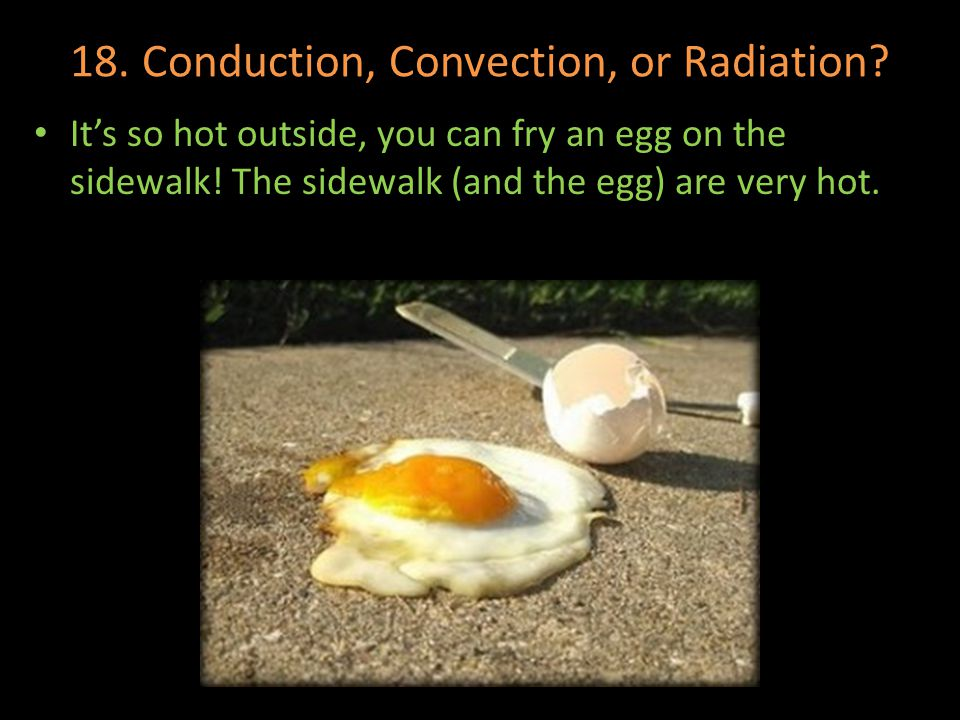 18. Conduction, Convection, or Radiation