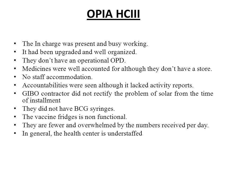 OPIA HCIII The In charge was present and busy working.