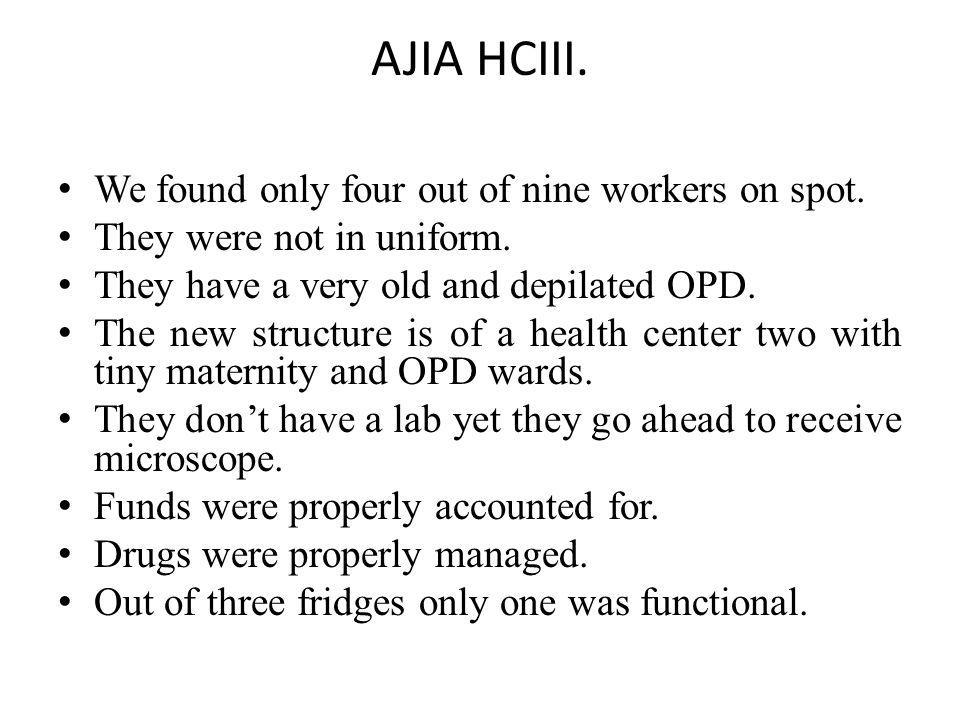 AJIA HCIII. We found only four out of nine workers on spot.