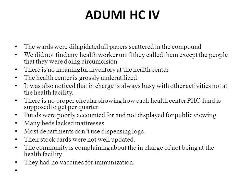 ADUMI HC IV The wards were dilapidated all papers scattered in the compound.