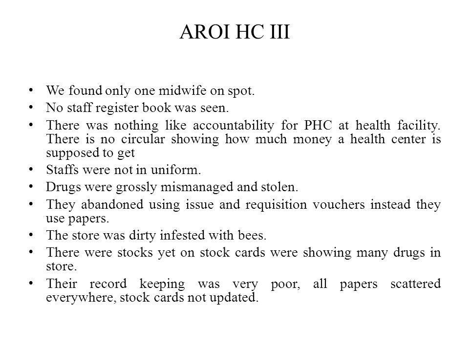 AROI HC III We found only one midwife on spot.
