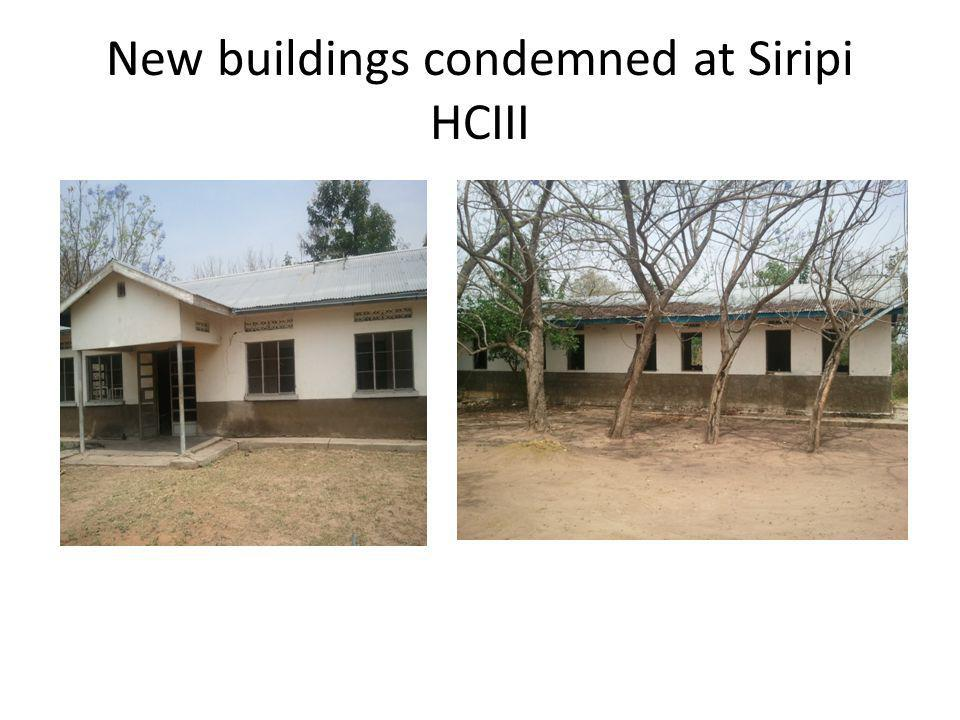 New buildings condemned at Siripi HCIII