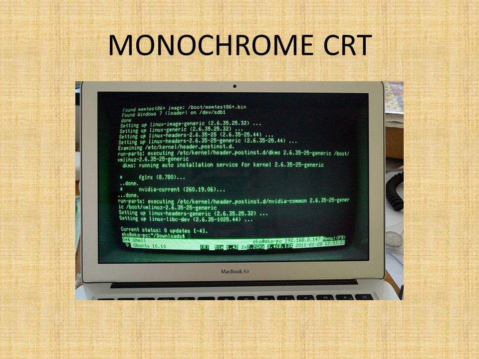 MONOCHROME CRT