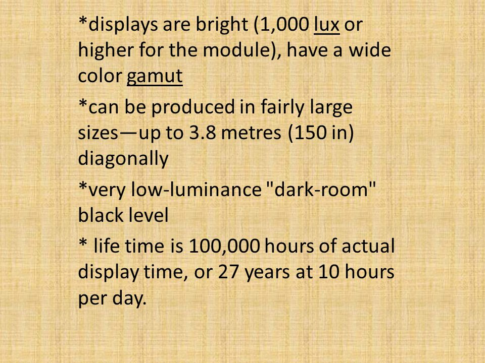 *displays are bright (1,000 lux or higher for the module), have a wide color gamut