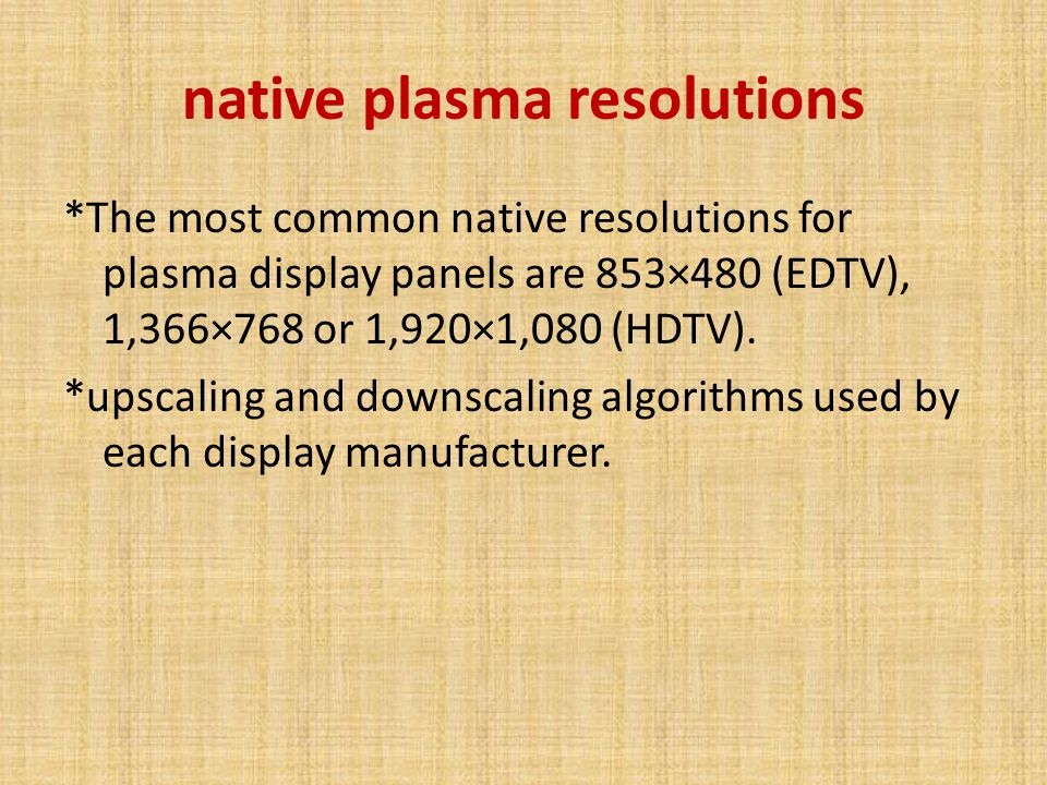 native plasma resolutions