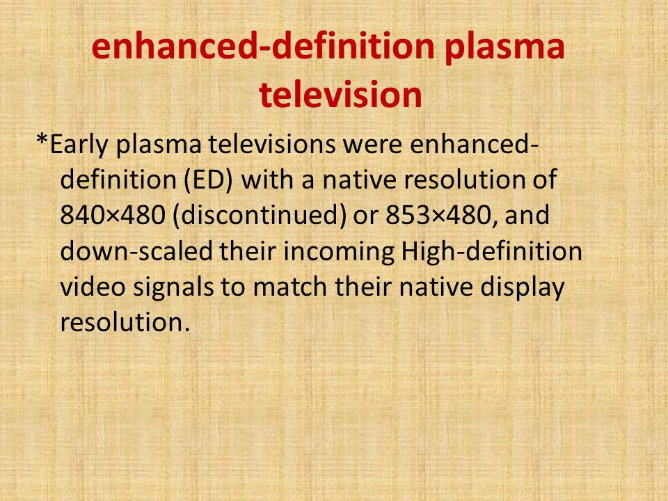 enhanced-definition plasma television