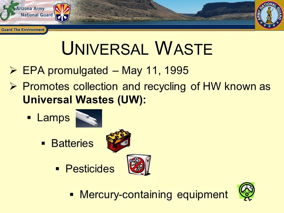 Universal Waste EPA promulgated – May 11, 1995