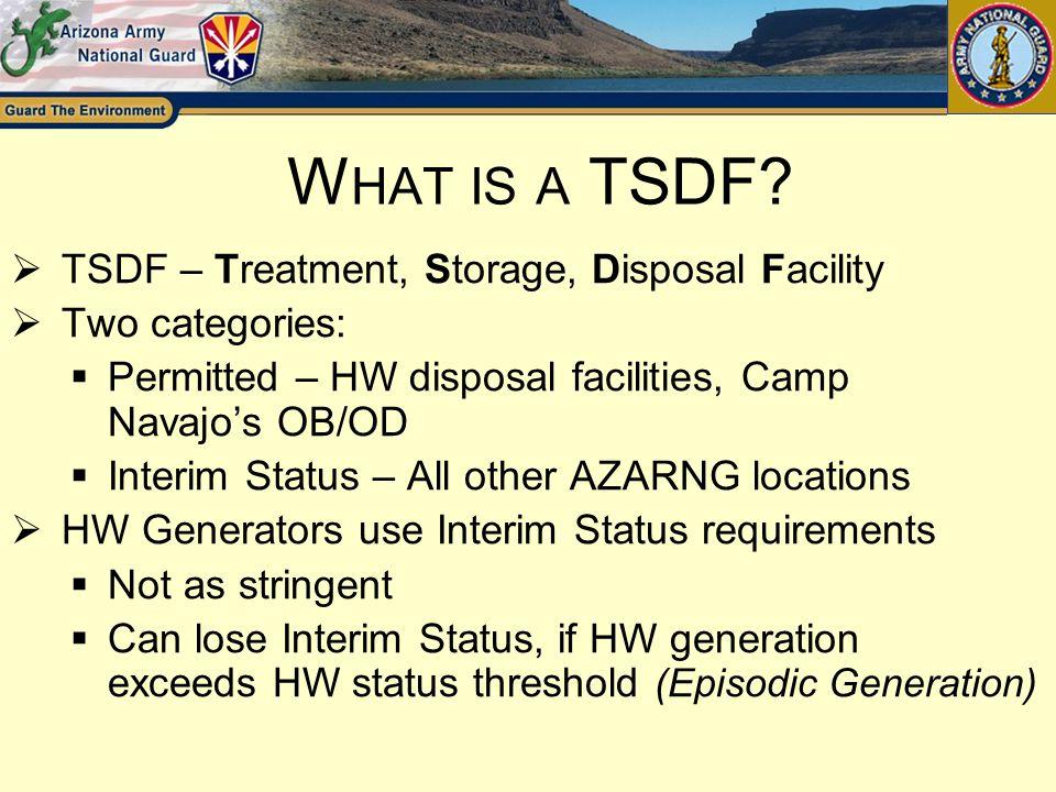 What is a TSDF TSDF – Treatment, Storage, Disposal Facility
