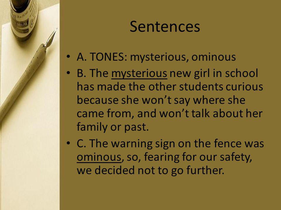 Sentences A. TONES: mysterious, ominous