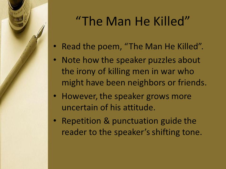 The Man He Killed Read the poem, The Man He Killed .