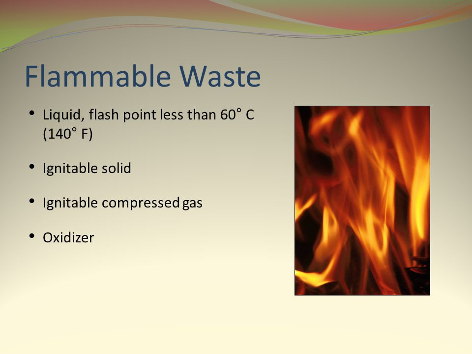 Flammable Waste Liquid, flash point less than 60° C (140° F)