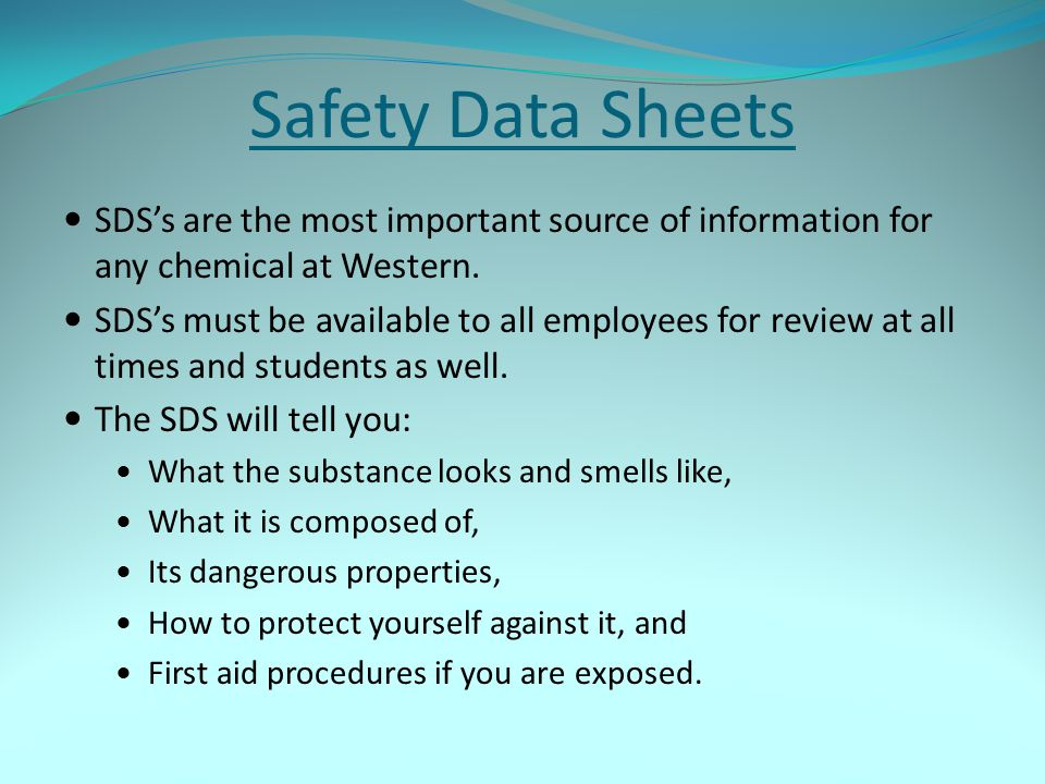 Safety Data Sheets SDS's are the most important source of information for any chemical at Western.
