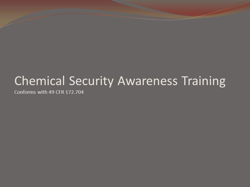 Chemical Security Awareness Training Conforms with 49 CFR 172.704