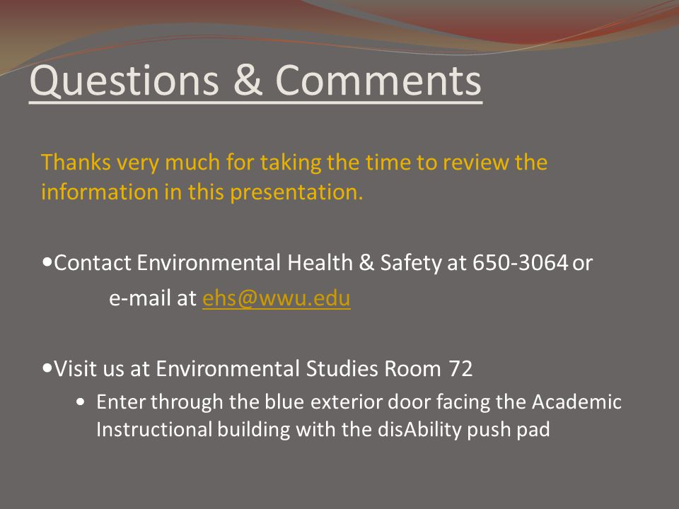 Questions & Comments Thanks very much for taking the time to review the information in this presentation.