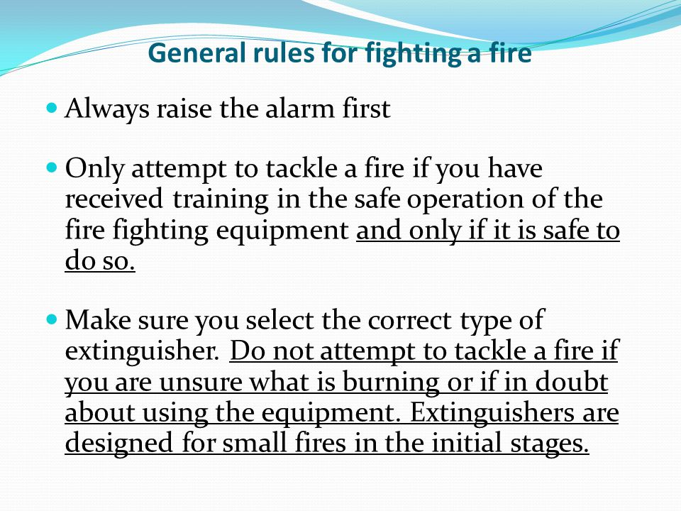 General rules for fighting a fire