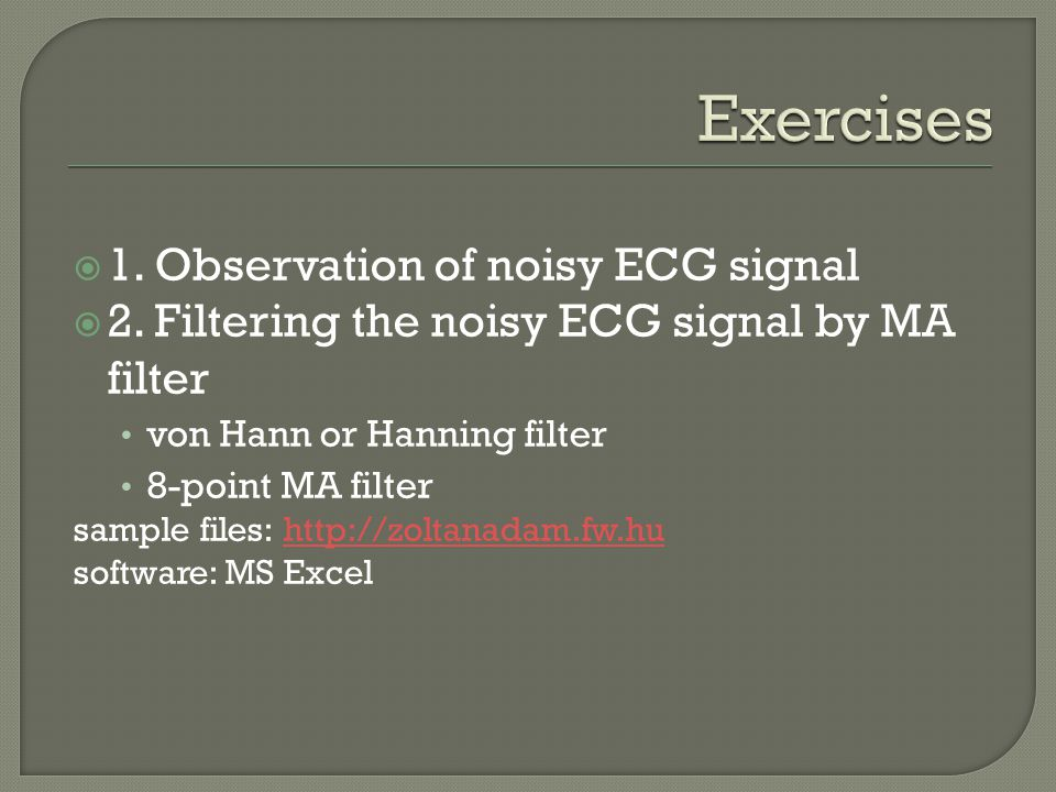 Exercises 1. Observation of noisy ECG signal