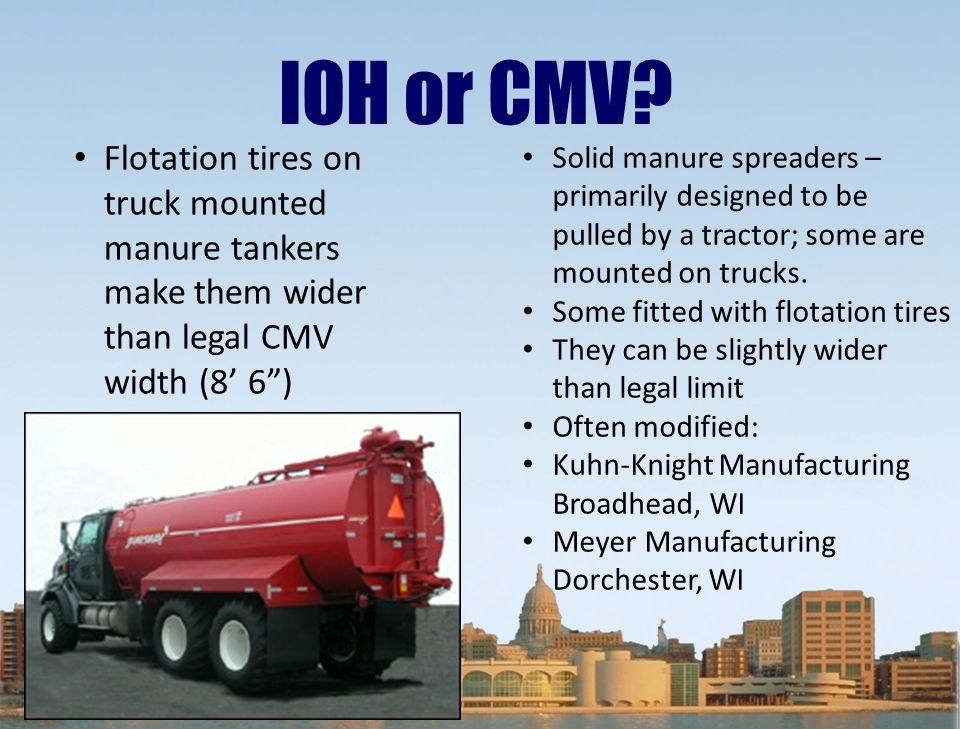 IOH or CMV Flotation tires on truck mounted manure tankers make them wider than legal CMV width (8' 6 )