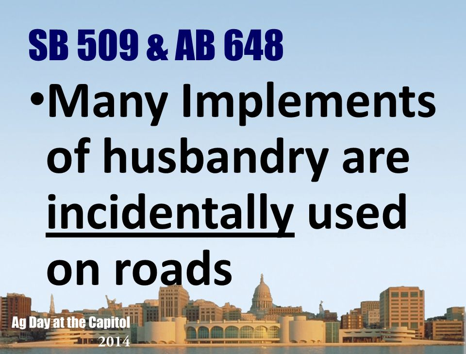 Many Implements of husbandry are incidentally used on roads