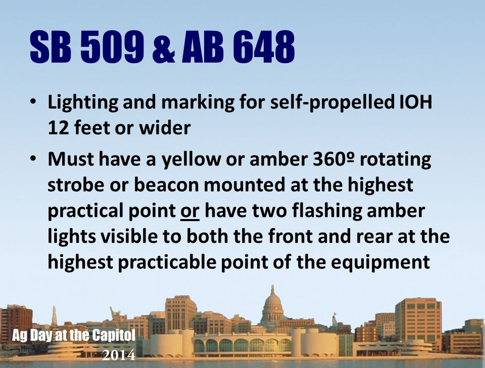 SB 509 & AB 648 Lighting and marking for self-propelled IOH 12 feet or wider.