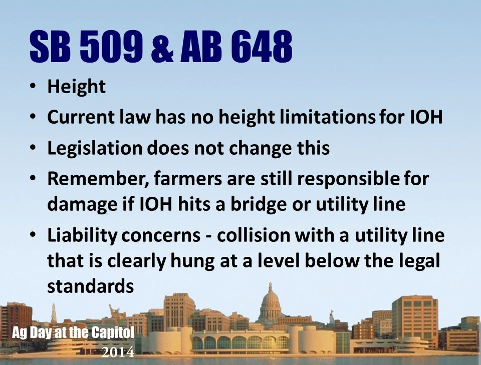 SB 509 & AB 648 Height Current law has no height limitations for IOH