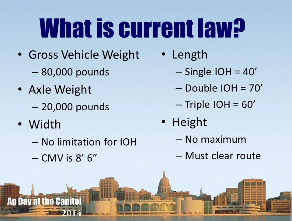 What is current law Gross Vehicle Weight Length Axle Weight Height