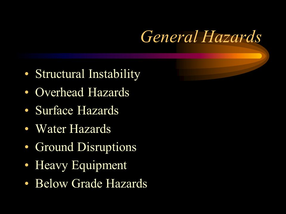 General Hazards Structural Instability Overhead Hazards