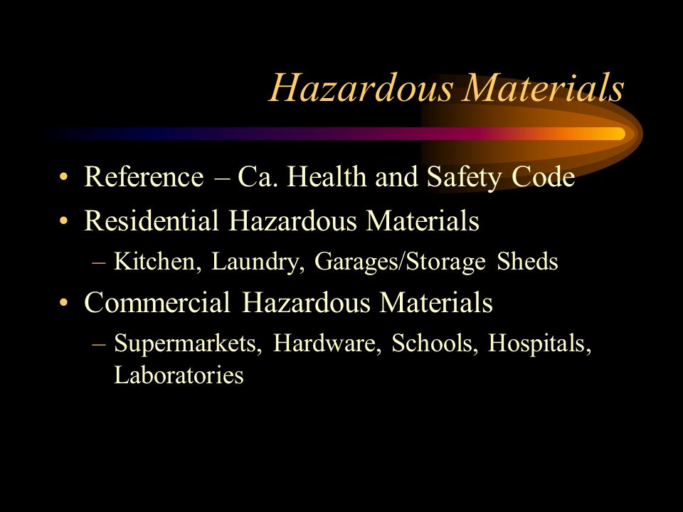 Hazardous Materials Reference – Ca. Health and Safety Code