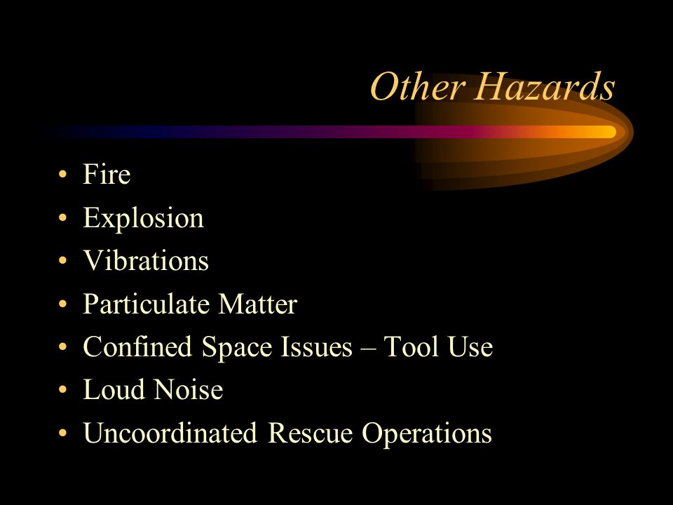 Other Hazards Fire Explosion Vibrations Particulate Matter