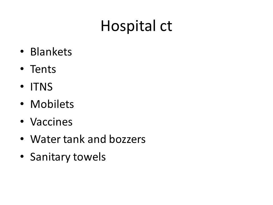 Hospital ct Blankets Tents ITNS Mobilets Vaccines
