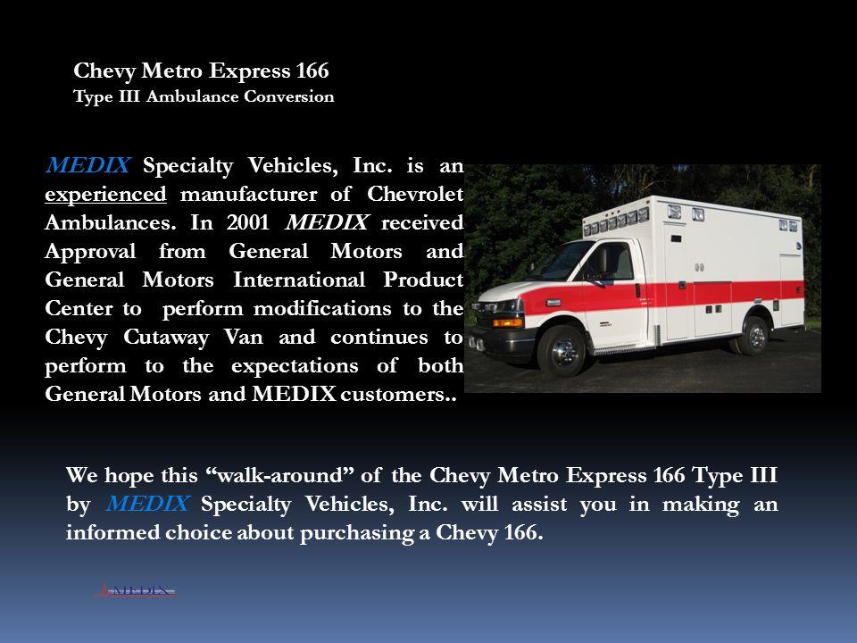 Chevy Metro Express 166 Type III Ambulance Conversion.