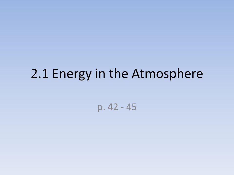 2.1 Energy in the Atmosphere