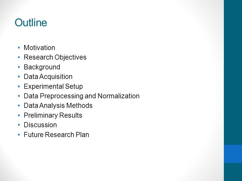 Outline Motivation Research Objectives Background Data Acquisition