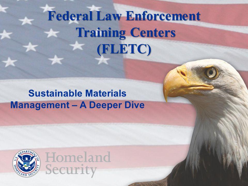 Federal Law Enforcement Training Centers (FLETC)