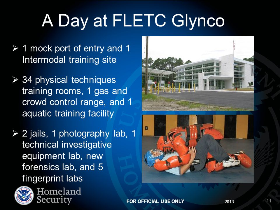 A Day at FLETC Glynco 1 mock port of entry and 1 Intermodal training site.