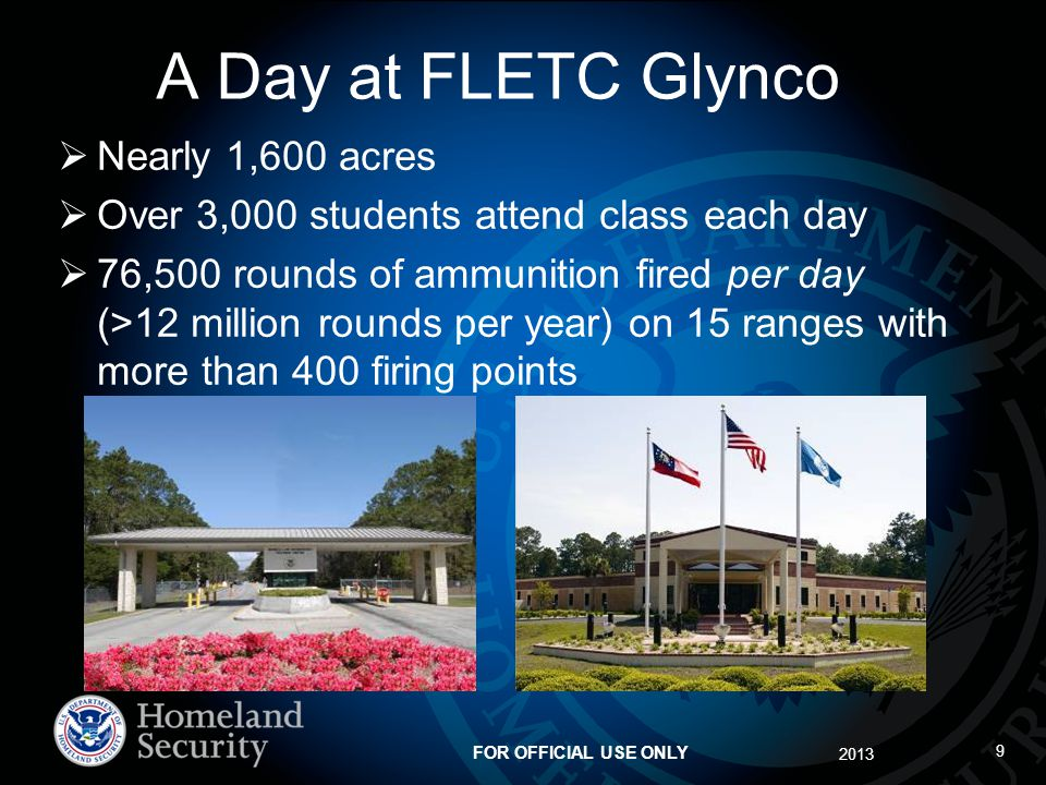 A Day at FLETC Glynco Nearly 1,600 acres